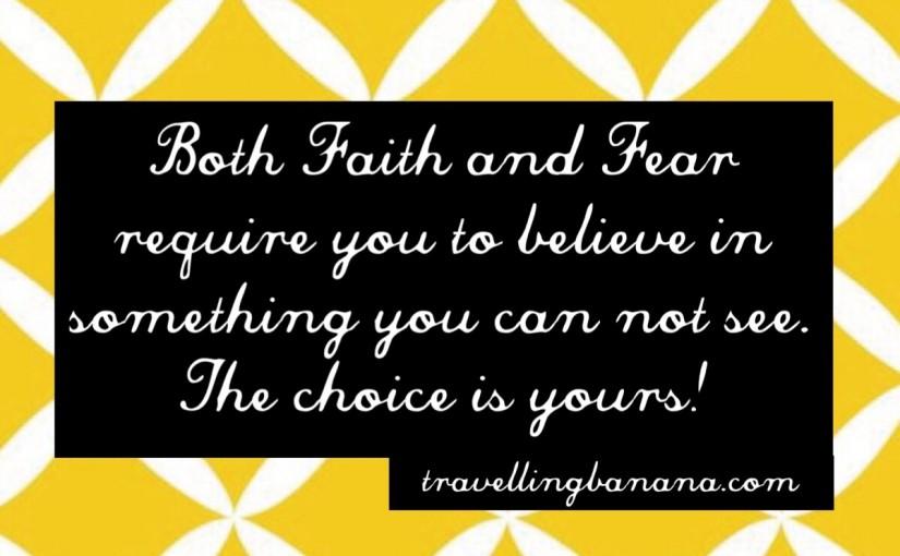 Wisdom Wednesday – Faith or Fear?