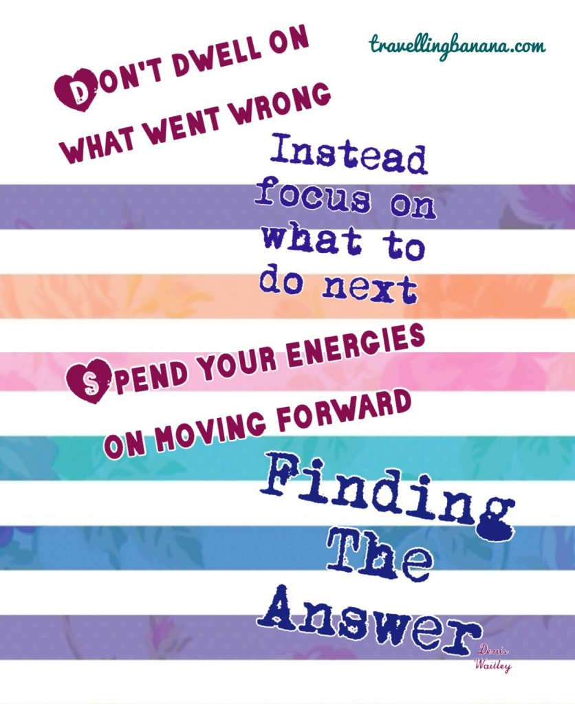 Good advice and tricky not to keep revisiting the same problem over and over. Moving forward is the only way!